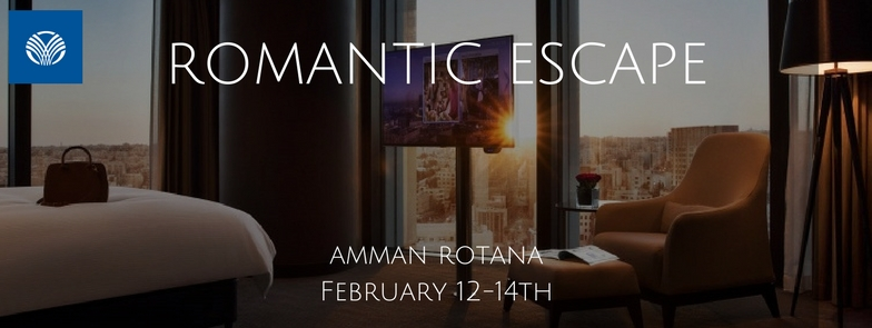 If Youre Up For A Grand Gesture This Year Take Advantage Of The Romantic Escape Offer From Amman Rotana Treat Your Lover To 1 Or 2 Night Elegant