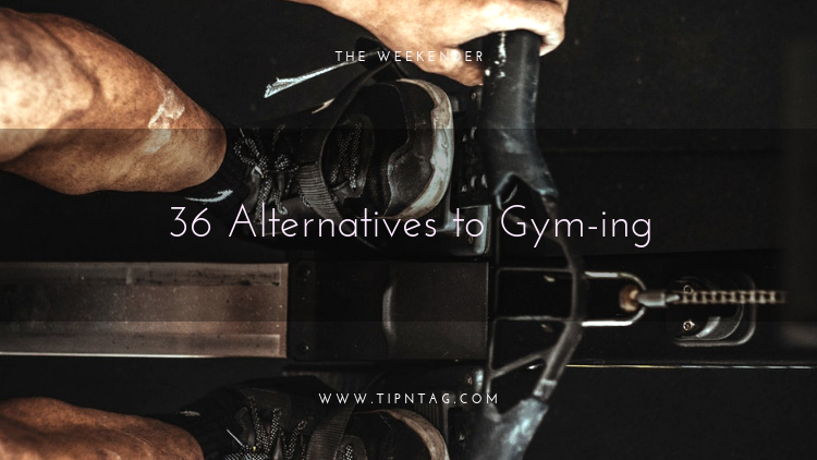 The Weekender - 36 Alternatives to Gym-ing | Amman