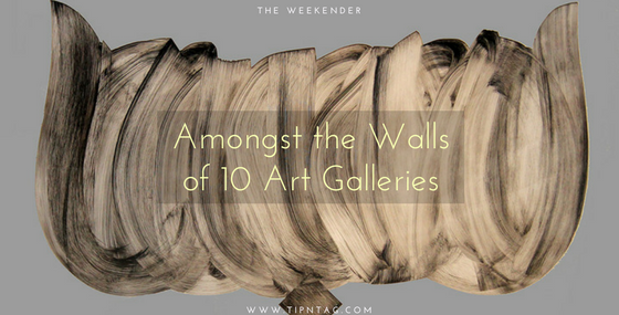 The Weekender - Amongst the Walls of 10 Art Galleries