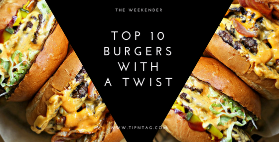 The Weekender - Top 10 Burgers with a Twist | Amman
