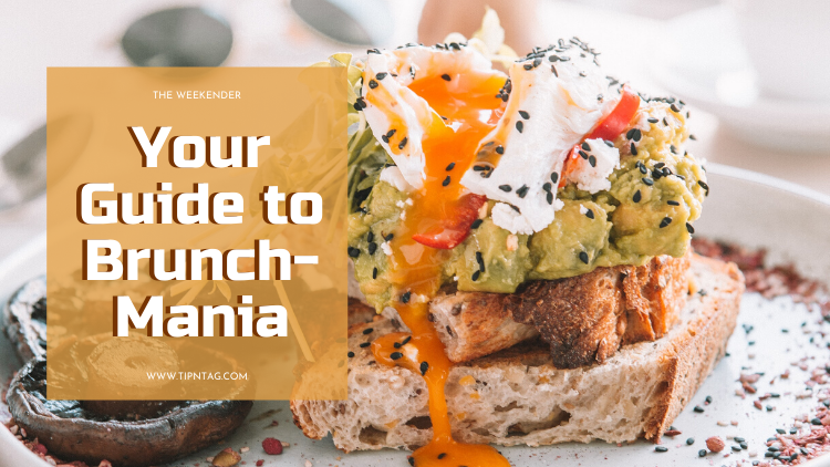 The Weekender - Your Guide to Brunch-Mania |Amman
