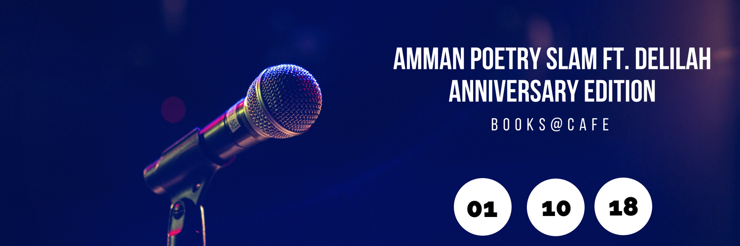 Amman Poetry Slam Ft. Delilah (Anniversary Edition) - Books@Cafe