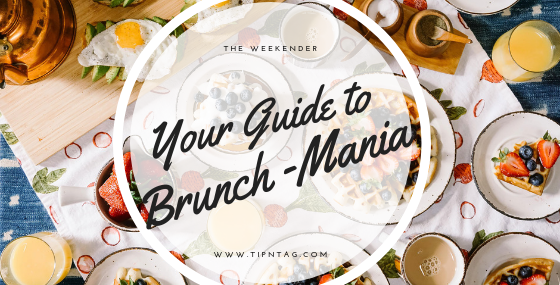 The Weekender - Your Guide to Brunch-Mania | Amman