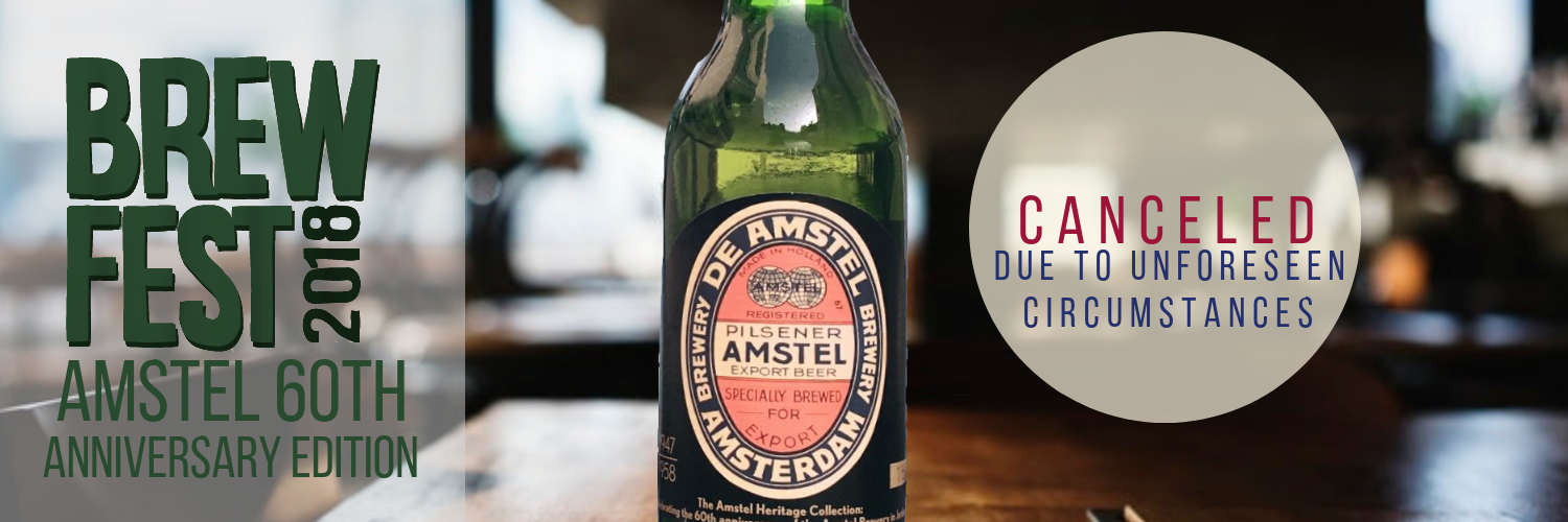 Brew Fest 2018: Amstel 60th Anniversary Edition