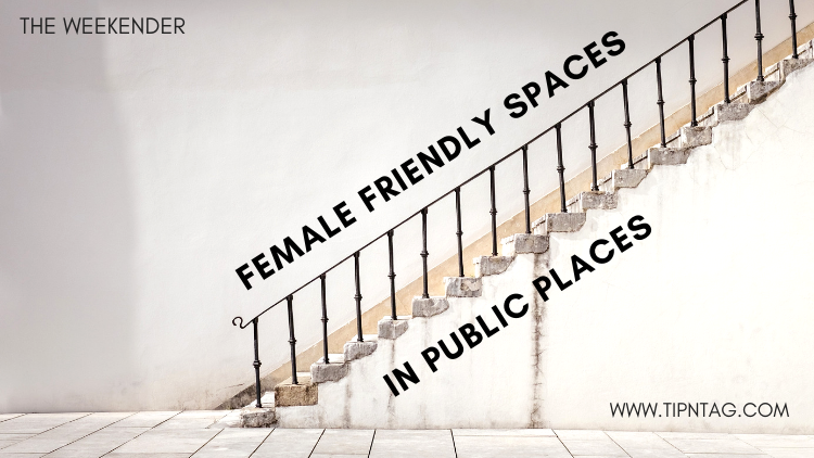 The Weekender - Female Friendly Spaces in Public Places | Amman