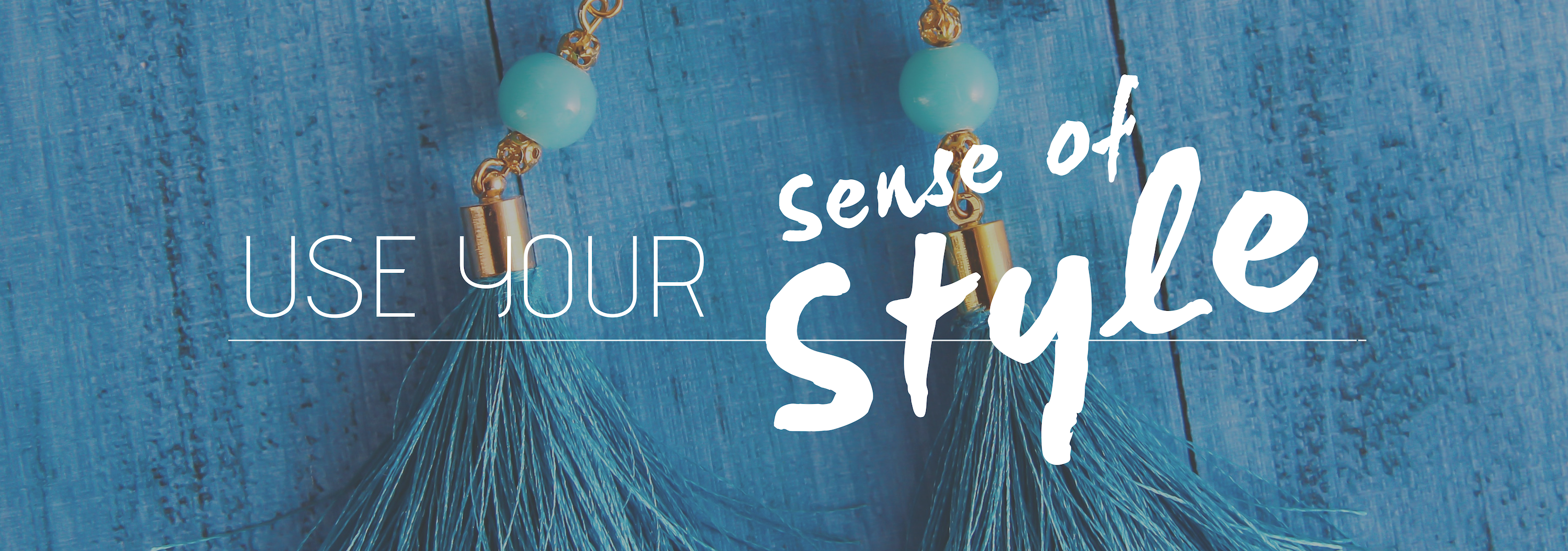 Use your sense of style