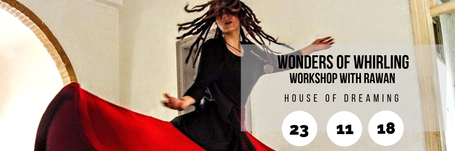 Wonders of Whirling Workshop with Rawan @ House of Dreaming