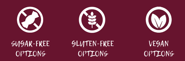 Sugar-free, Gluten-free, and vegan options