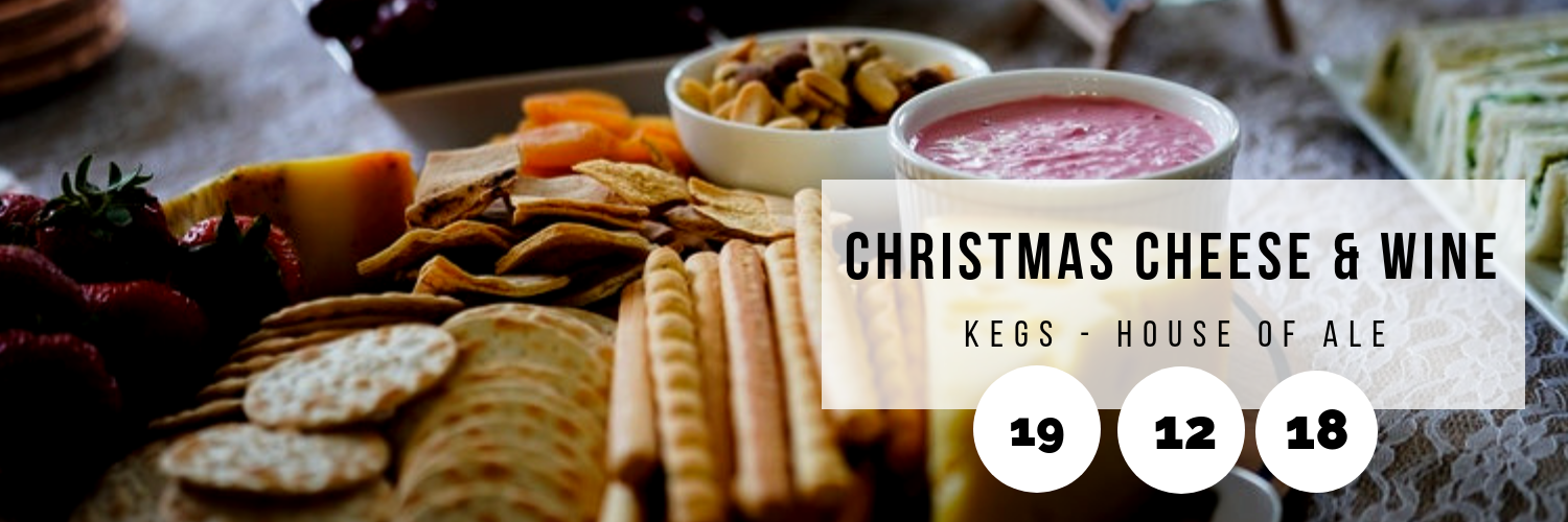 Christmas Cheese & Wine @ Kegs - House of Ale