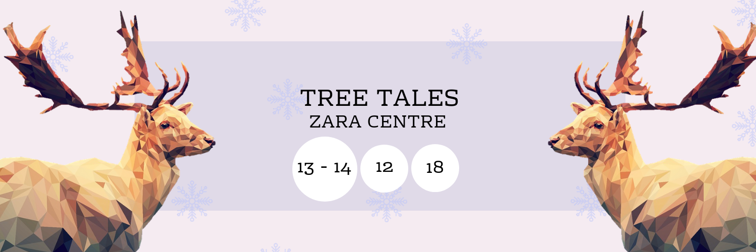 Tree Tales @ Zara Centre