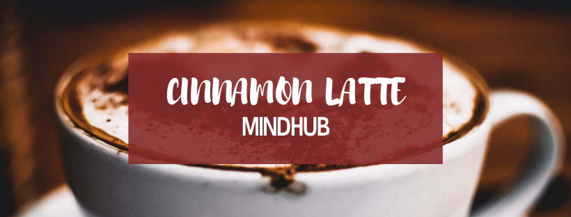 Cinnamon Latte - Mindhub Cafe