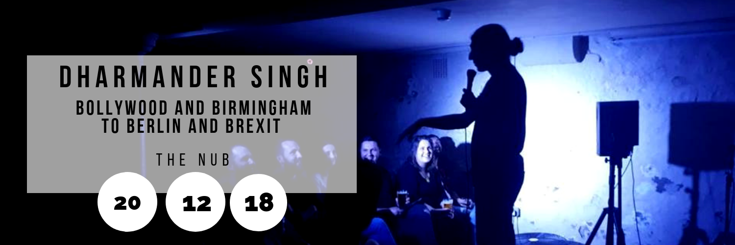 Dharmander Singh: Bollywood and Birmingham to Berlin and Brexit @ The Nub