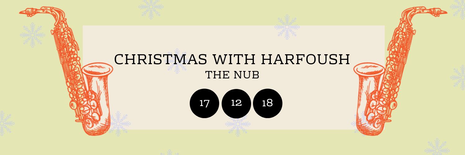 Christmas with HarfousH @ The Nub