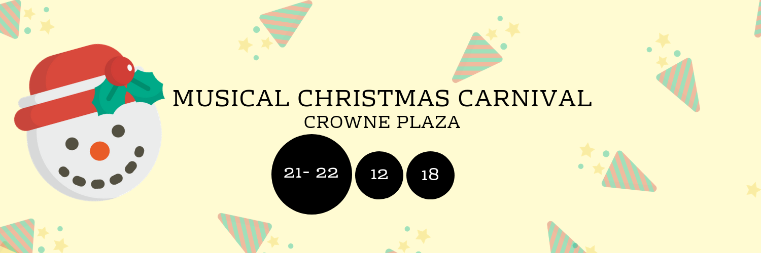 Musical Christmas Carnival @ Crowne Plaza
