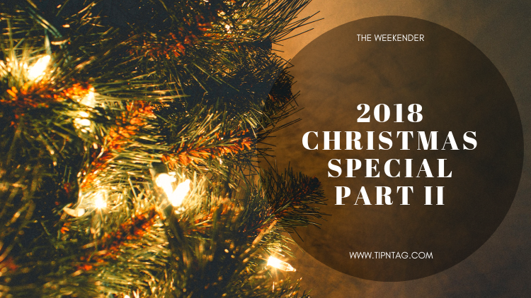 The Weekender - 2018 Christmas Special: Part II | Amman