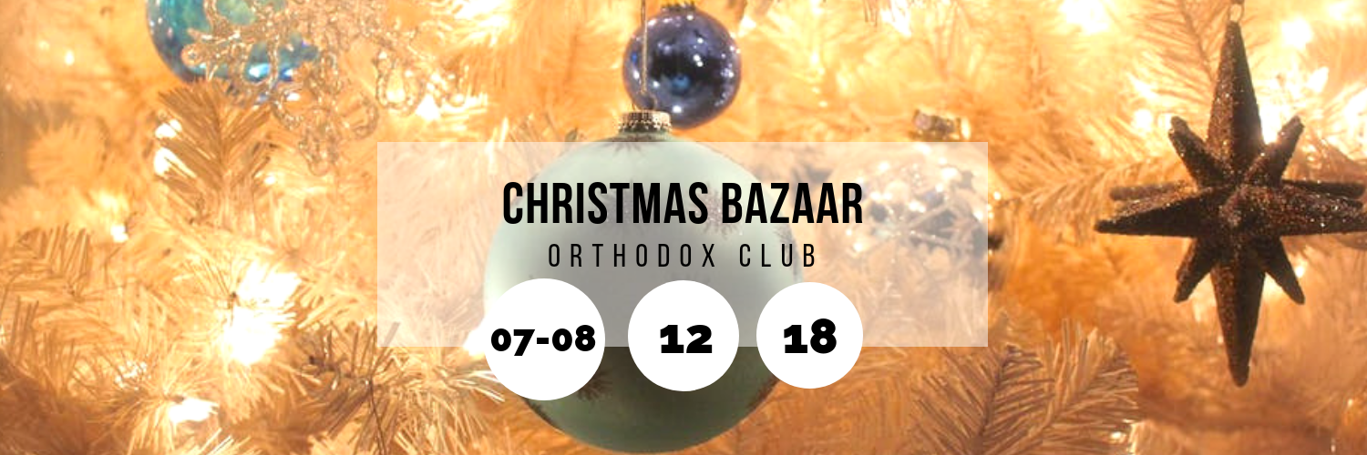 Christmas Bazaar @ Orthodox Club