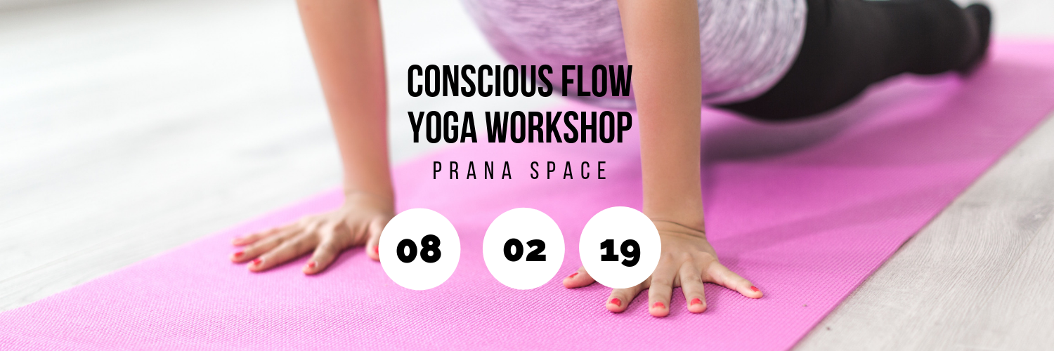 Conscious Flow Yoga Workshop @ Prana Space