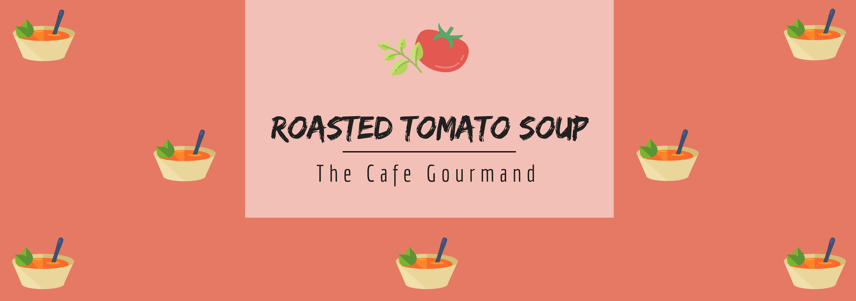 Roasted Tomato Soup - The Cafe Gourmand