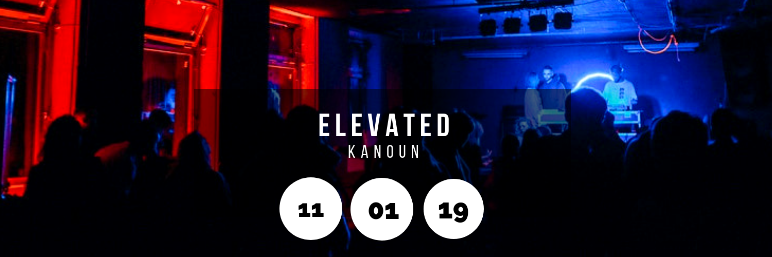 Elevated @ Kanoun