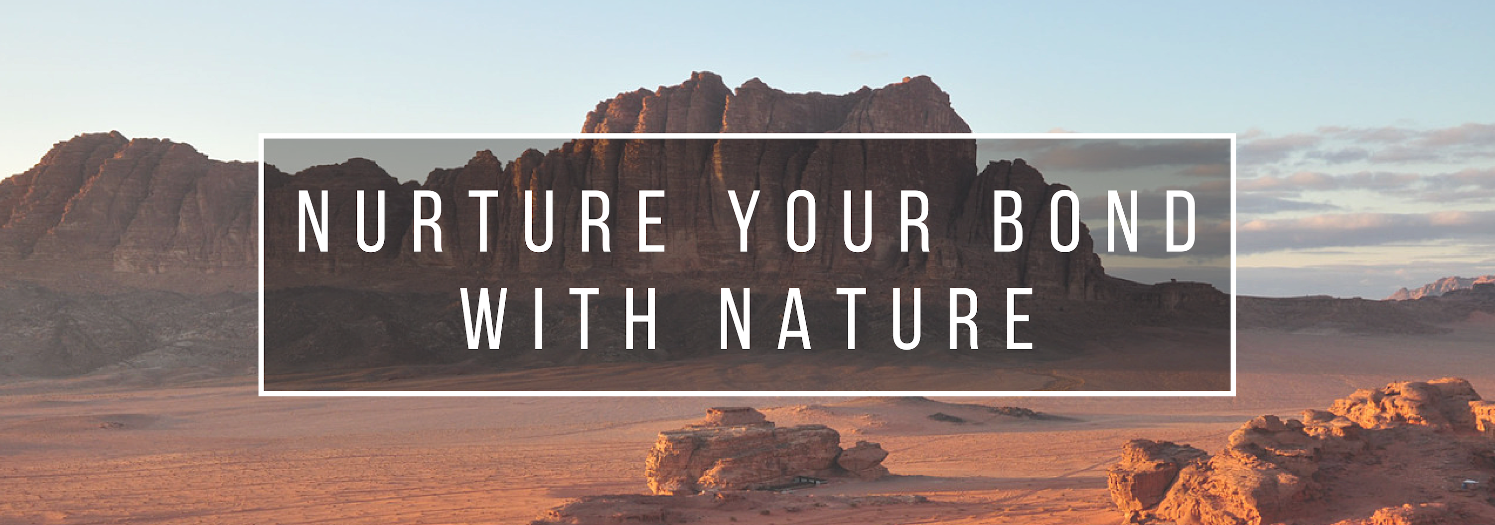 Nurture your bond with nature