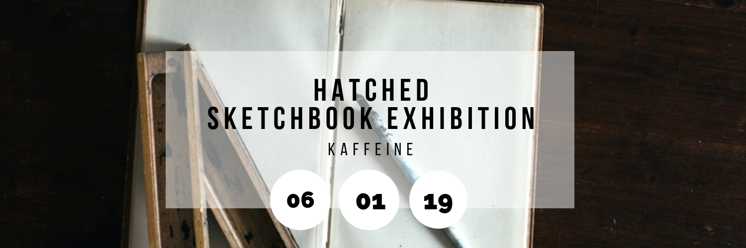 Hatched Sketchbook Exhibition @ Kaffeine