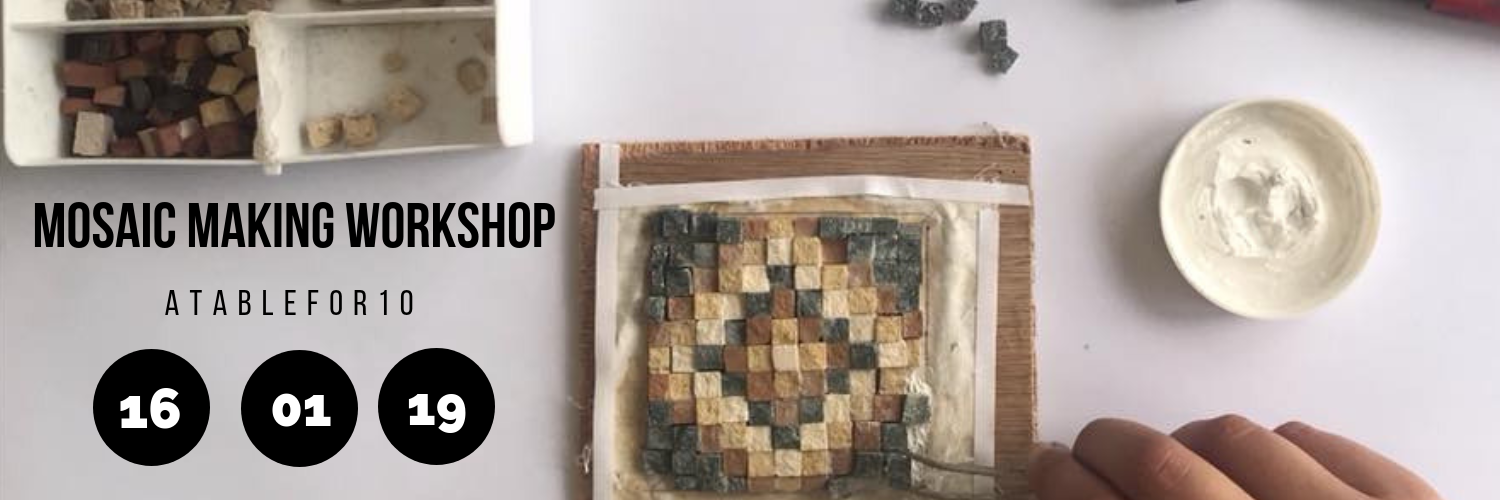 Mosaic Making Workshop @ Atablefor10