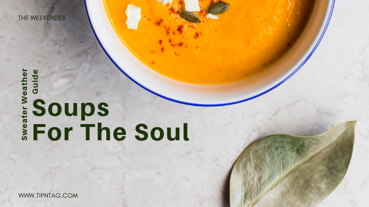 The Weekender – Sweater Weather Guide: Soups For the Soul | Amman