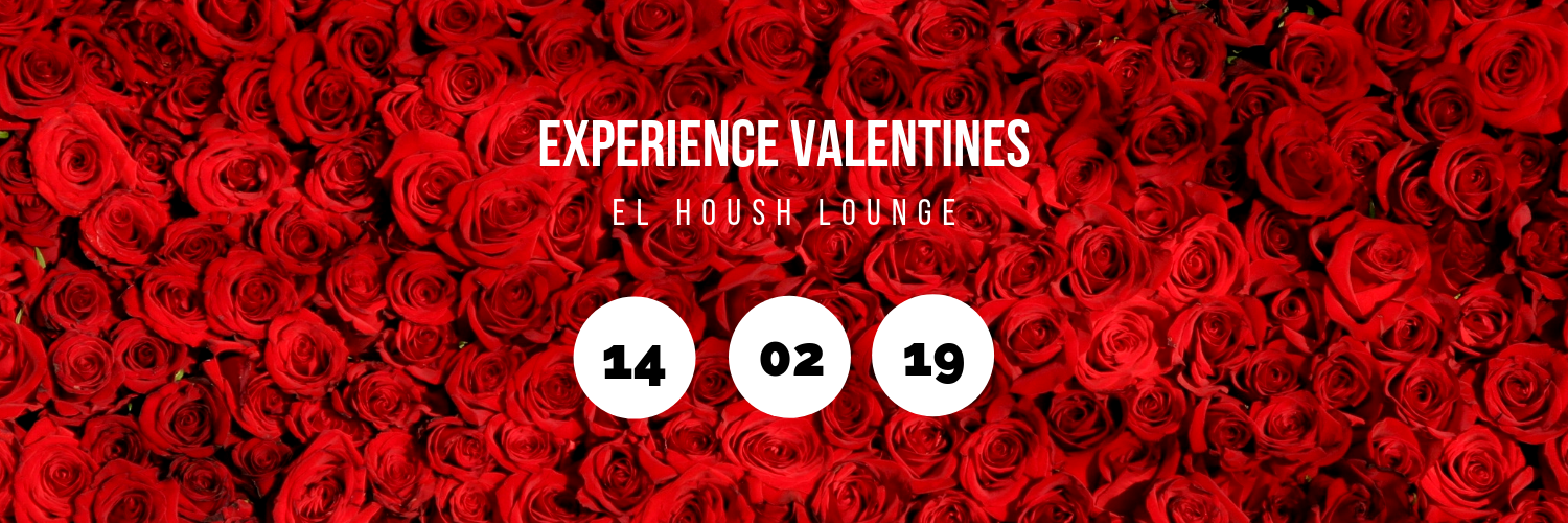 Experience Valentines @ El Housh Lounge