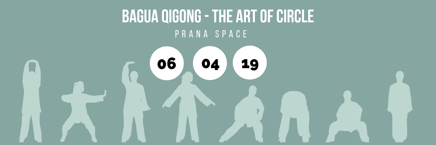 Bagua Qigong -  The Art of Circle @ Prana Space