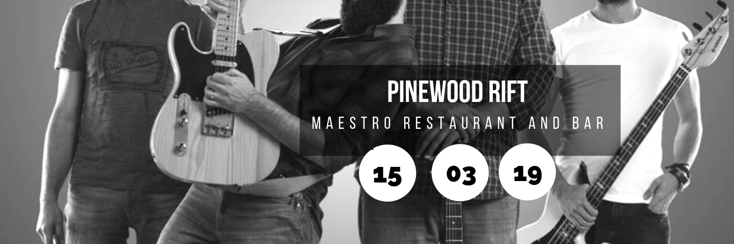 Pinewood Rift @ Maestro Restaurant and Bar