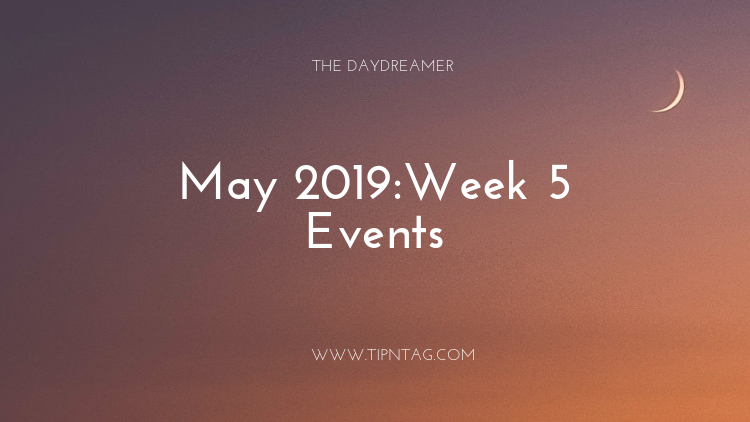 The Daydreamer - May 2019: Week 5 Events | Amman