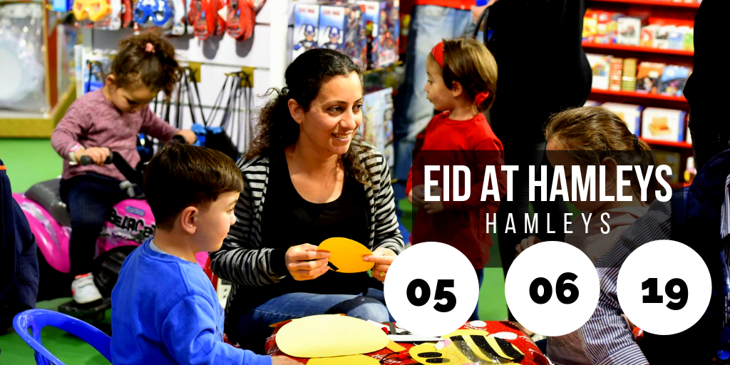 Eid at Hamleys @ Hamleys