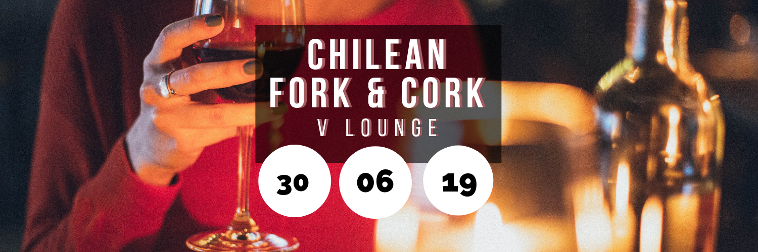Chilean Fork & Cork @ V Lounge