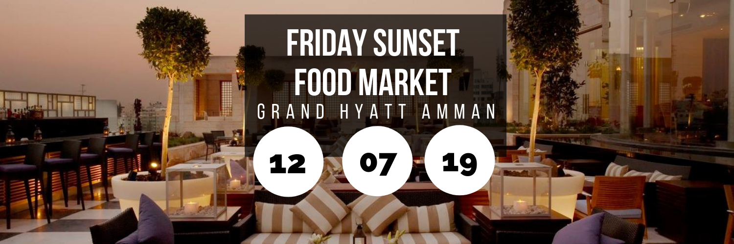 Friday Sunset Food Market @ Grand Hyatt Amman