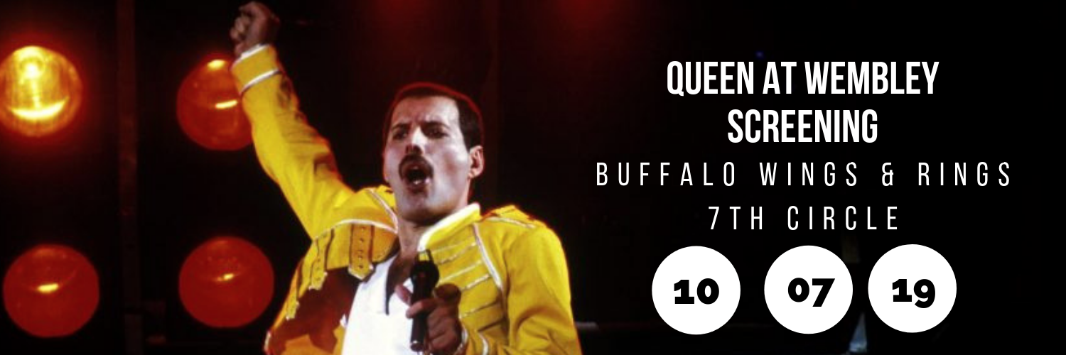 Queen at Wembley Screening @ Buffalo Wings & Rings - 7th Circle
