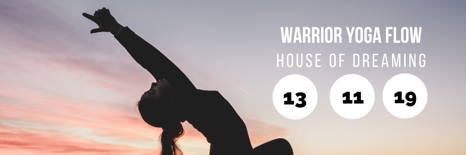Warrior Yoga Flow @ House of Dreaming