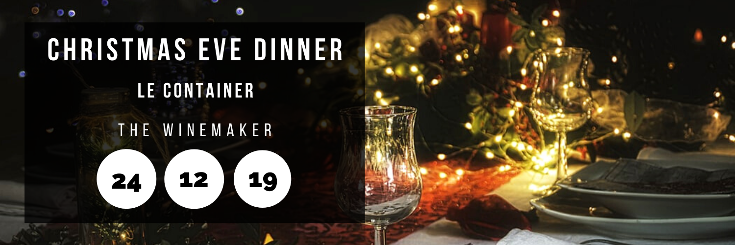 Christmas Eve Dinner @ The Winemaker | Le Container