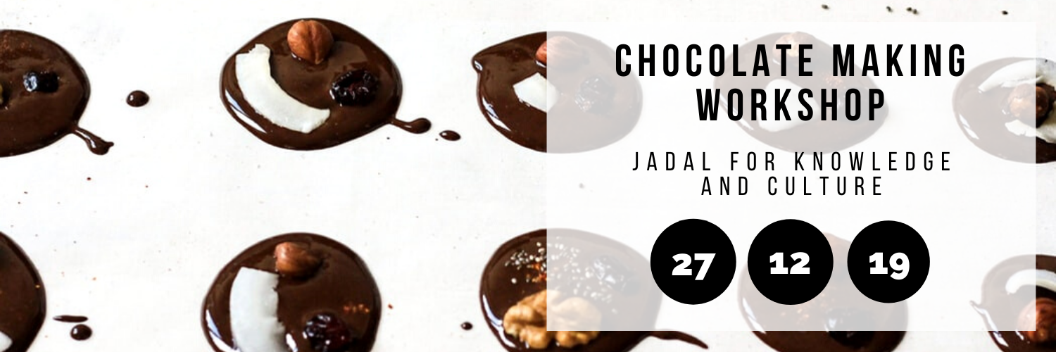 Chocolate Making Workshop @ Jadal For Knowledge And Culture