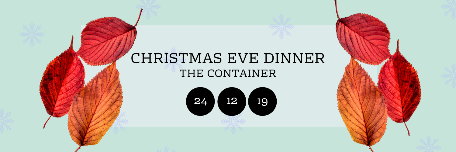 Christmas Eve Dinner @ The Container