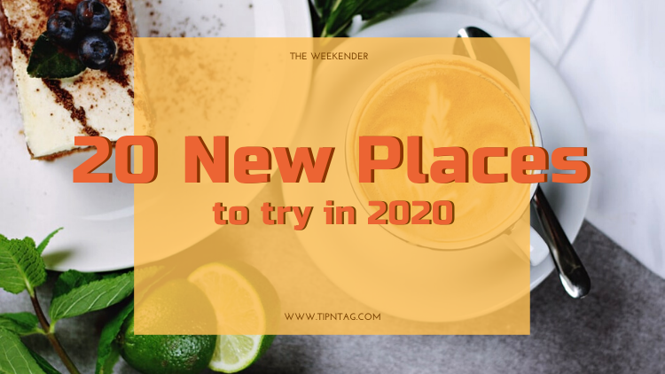 The Weekender - 20 New Places to Try In 2020 | Amman