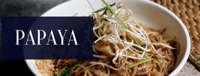 New Places to Check Out | Papaya Thai Kitchen