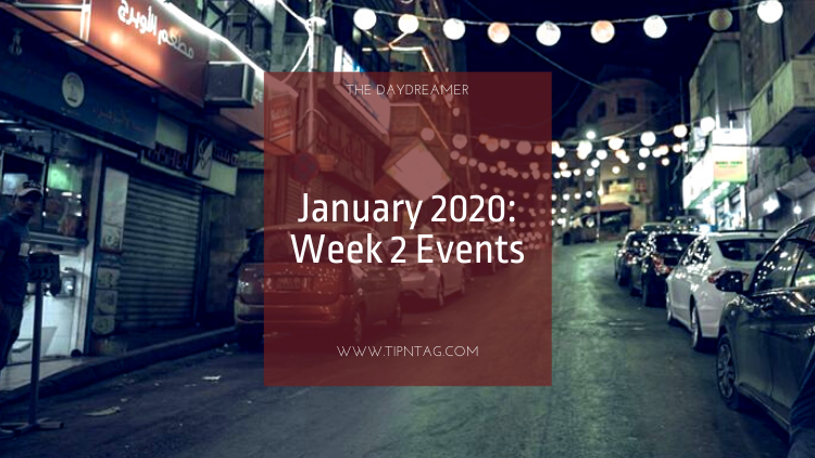 The Daydreamer: January 2020: Week 2 Events