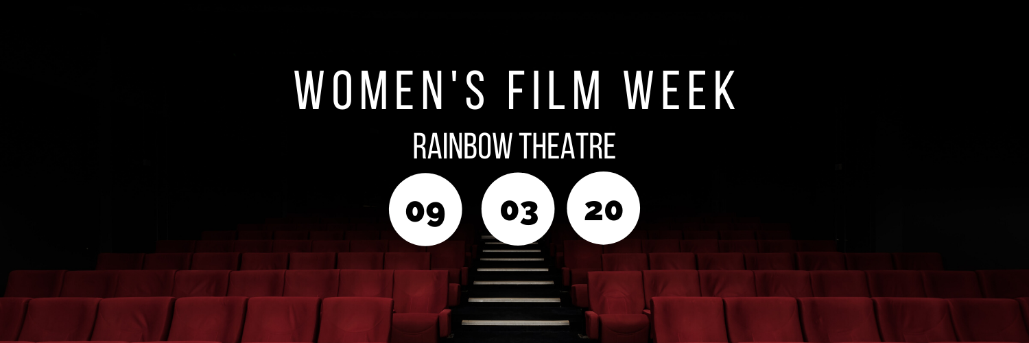 Women's Film Week @ Rainbow Theatre