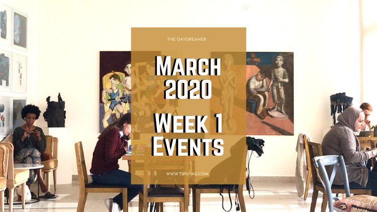 The Daydreamer - March 2020: Week 1 Events | Amman