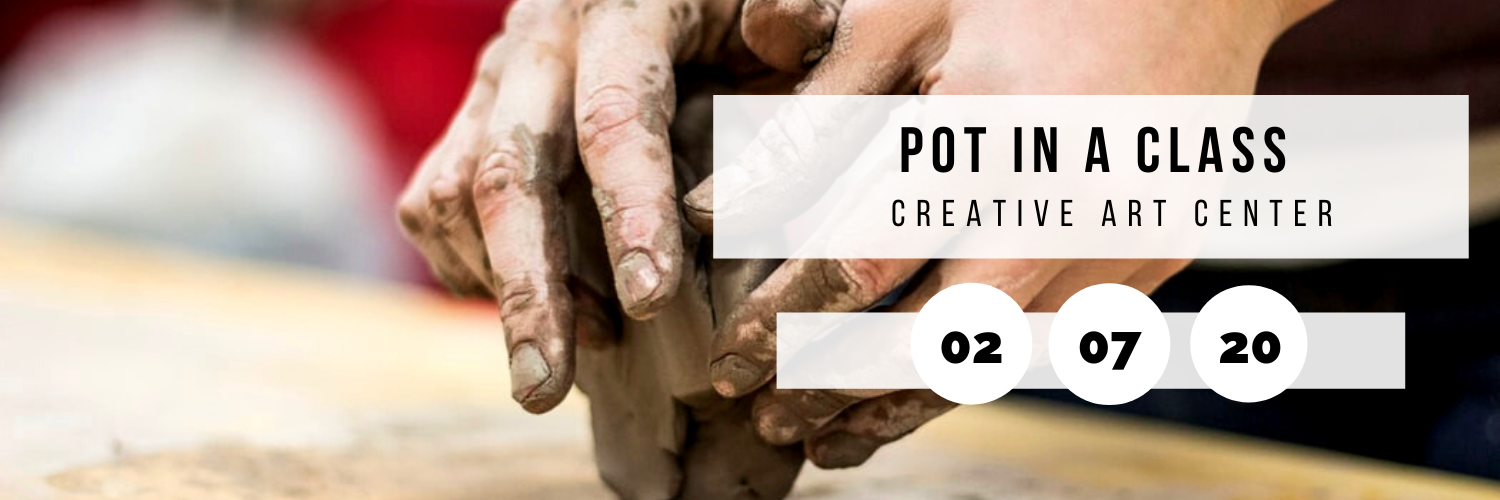 Pot in a Class @ Creative Art Center