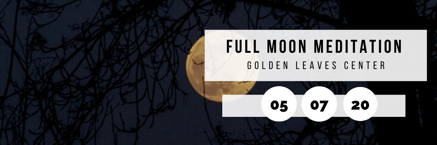 Full Moon Meditation @ Golden Leaves Center