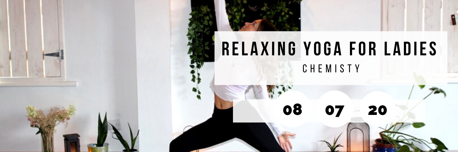 Relaxing Yoga for Ladies @ Chemisty