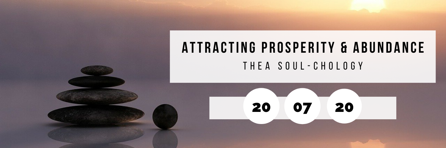 Attracting Prosperity & Abundance @ Thea Soul-Chology