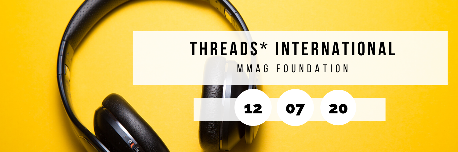 Threads* International @ MMAG Foundation